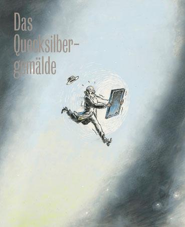 Matthias Gnehm, «Das Quecksilbergemälde»