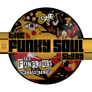 the Funky Soul story / spéciale Fanflures Brass Band