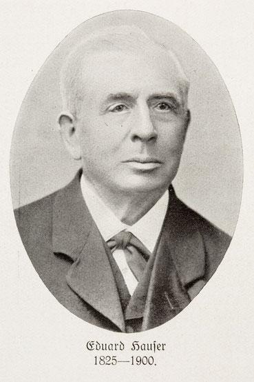 Edurad Hauser 1825-1900 (Abbildung aus Quelle 1, S.88)