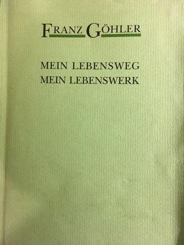 Franz Göhler - Lebensweg-Lebenswerk