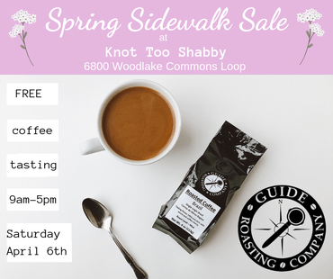 fresh roasted coffee sample-Spring Sidewalk Sale at Knot Too Shabby FREE coffee tasting
