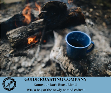 Guide Roasting Company name our dark roast blend WIN a bag of the newly named coffee