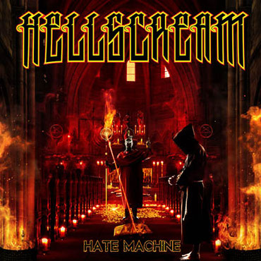Hellscream, Hate Machine, Limited Vinyl Edition, Pure Steel Records, metal, News Rockers And Other Animals, Rock News, Rock Magazine, Rock Webzine, rock news, sleaze rock, glam rock, hair metal