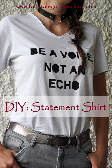 DIY Statement Shirt T-Shirt bedrucken Nähblog DIY-Blog Fairy Tale Gone Realistic Fashionblog Deutschland