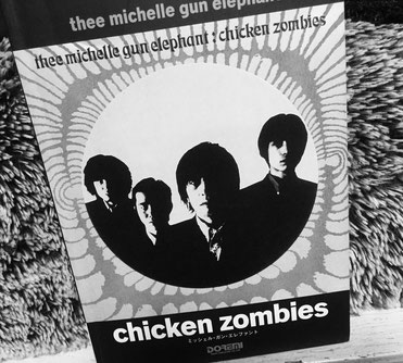 THEE MICHELLE GUN ELEPHANT CHIKEN ZOMBIES