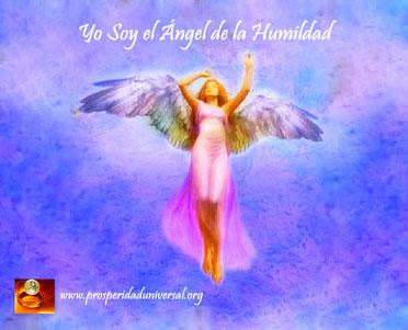 ÁNGELES DE LUZ DIVINA- YO SOY EL ÁNGEL DE LA HUMILDAD- PROSPERIDAD UNIVERSAL - www.prosperidaduniversal.org