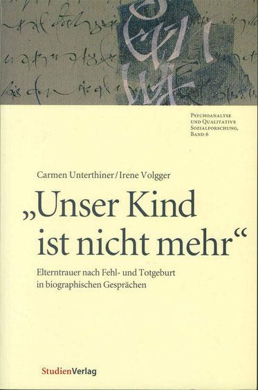 Carmen Unterthiner / Irene Volgger Unser Kind ist nicht mehr