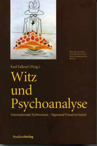 Karl Fallend (Hg.) Witz und Psychoanalyse Internationale Sichtweisen - Sigmund Freud revisited