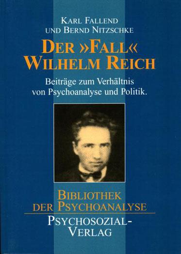 """Karl Fallend / Bernd Nitzschke (Hg.) Der """"Fall"""" Wilhelm Reich"""