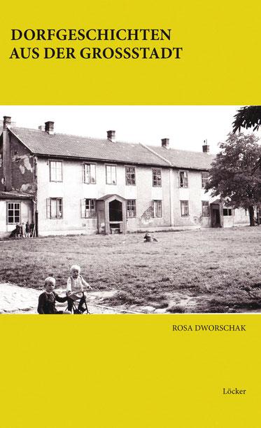 Rosa Dworschak Dorfgeschichten aus der Großstadt