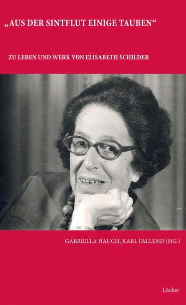"""Gabriella Hauch Karl Fallend """"Aus der Sintflut  einige Tauben"""" Leben und Werk von Elisabeth Schilder"""