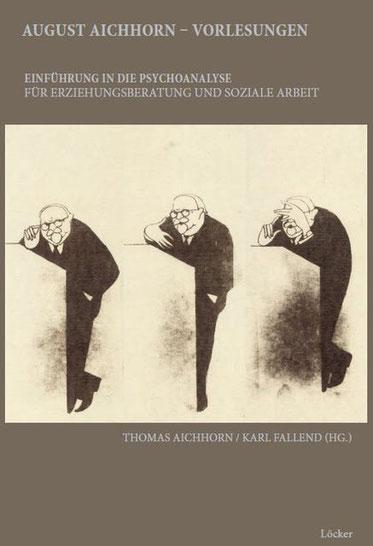 Thomas Aichhorn / Karl Fallend (Hg.) August Aichhorn - Vorlesungen