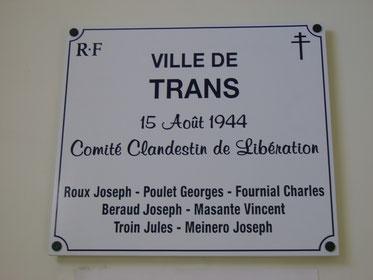 Plaque posée à la mairie de Trans, d'aprés nos recherches sont nommés les membres du comité de Libération, aprés 1944 mais pas la totalité des membres de la résistance locale. Photo remerciements à Nadine BARRET.