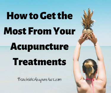 How to Get the Most From Your Acupuncture Treatments at BeachsideAcupuncture.com/blog