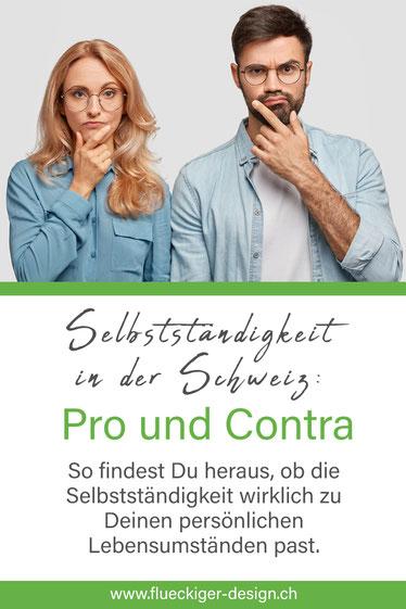 Selbstständigkeit in der Schweiz: Pro und Contra
