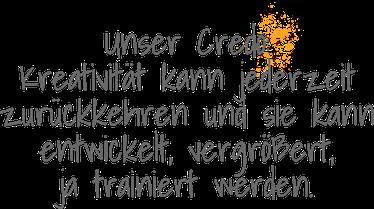 Unser Credo: Kreativität kann jederzeit zurückkehren und sie kann entwickelt, vergrößert, ja trainiert werden.
