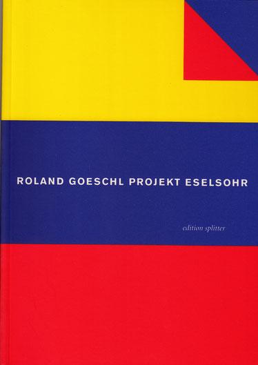 PROJEKT ESELSOHR – Roland Goeschl