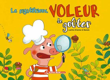 Le livre jeunesse de Laetitia Etienne nommé Le mystérieux voleur de goûter aux Editions AlphaBook sur le Blog de Cloé Perrotin