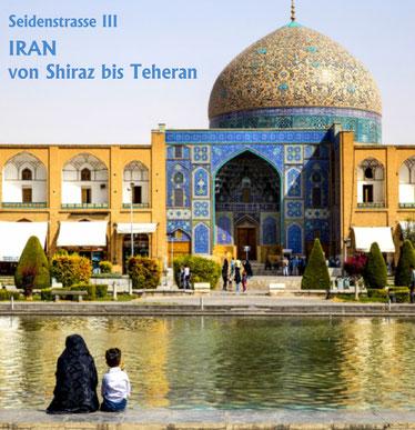 Iran, Bildband, preiswert, Reisebildband, Reisefuehrer, travel guide, Unesco Welterbe, Shiraz, Persepolis, Naqsh-i rustam, Yasd, Nain, Isfahan, Teheran, Seidenstrasse