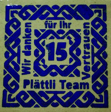 Prototyp Jubiläumsplättli für die Firma Plättli  Team www.plaettliteam.ch