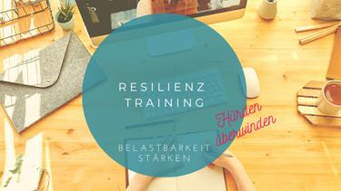 Resilienz Resilienztraining Resilienzförderung online Belastbarkeit stärken Burnout vorbeugen