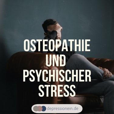 Osteopathie und psychischer Stress depressionein.de Bundesverband Osteopathie  Beitrag