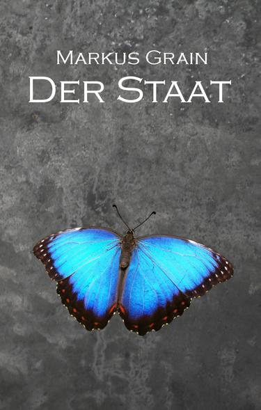 Der Staat - Titelbild (gestaltet von Markus und Andreas Grain)
