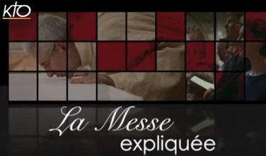 LA MESSE EXPLIQUEE - VIDEOS