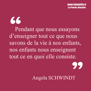 Angela Schwindt citation. Enfance. Vie.