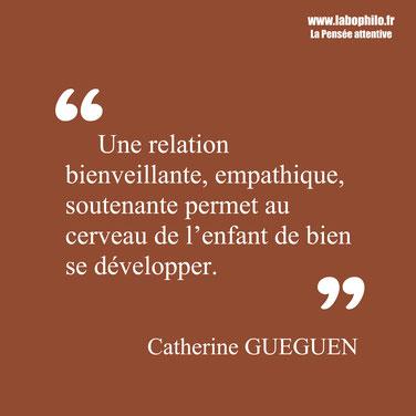 Catherine Gueguen citation bienveillance empathie