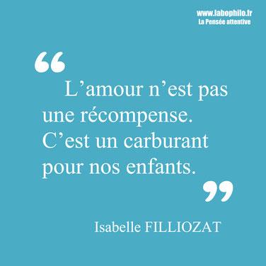 Isabelle Filliozat citation amour carburant pour l'enfant