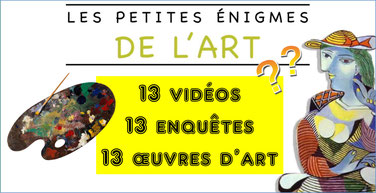 Les Petites ENIGMES DE L'ART: 13 vidéos