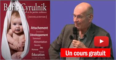 DEVELOPPEMENT DE L'ENFANT: cours de B. CYRULNIK
