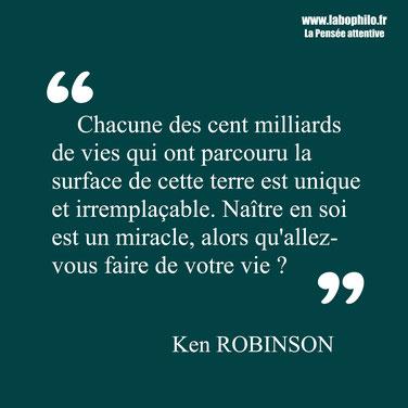 Sir Ken Robinson. Citation. Chaque vie est unique.