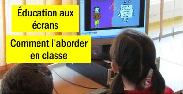 EDUCATION AUX ECRANS en classe