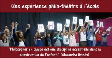 PHILO-THEATRE à l'école par Alexandra Ibanès
