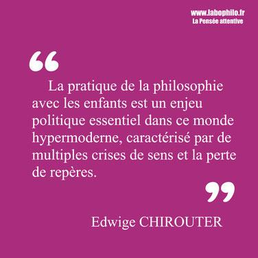 Edwige Chirouter citation. Philosophie pour enfants.