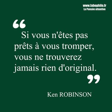 Sir Ken Robinson. Citation. L'erreur. Se tromper.