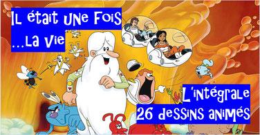 IL ETAIT UNE FOIS LA VIE: 26 épisodes