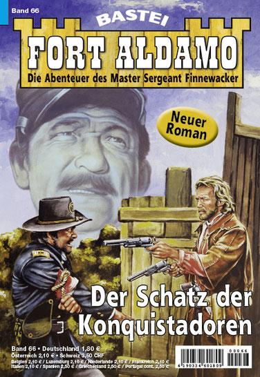 Fort Aldamo 2.Auflage Band 66 (Neuer Roman)