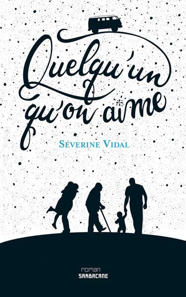 Quelqu'un qu'on aime, de Séverine Vidal, Editions Sarbacane