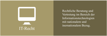 Rechtliche Beratung und Vertretung im Bereich der Informationstechnologien (IT) mit nationalem und internationalem Bezug