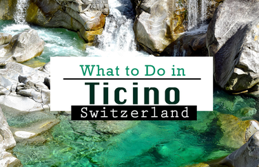Switzerland travel blog - What to Do in Ticino
