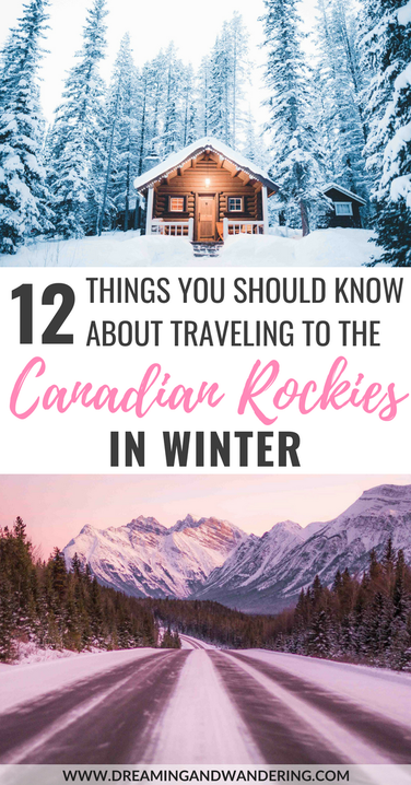 12 Things You Should Know About Traveling To The Canadian Rockies in Winter