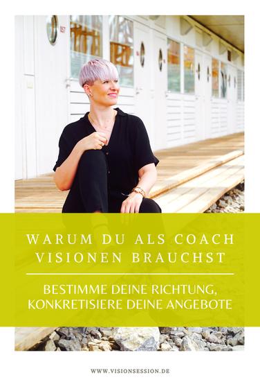 Warum du als Coach Visionen brauchst