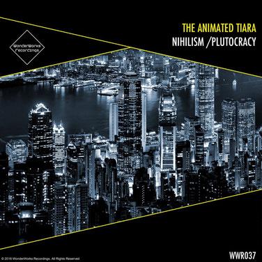 The Animated Tiara - Nihilism/Plutocracy