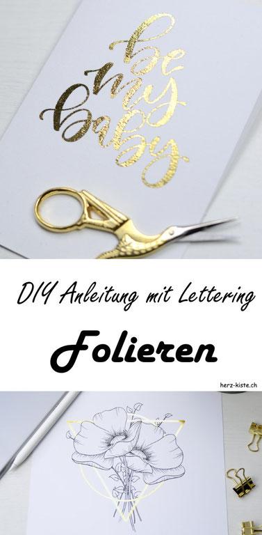 Kreative DIY Anleitung mit Lettering oder Zeichnungen: Wie du ganz einfach folieren kannst. Lass dein Lettering oder deine Zeichnungen glänzen und erfahre in diesem Artikel wie du das machst!