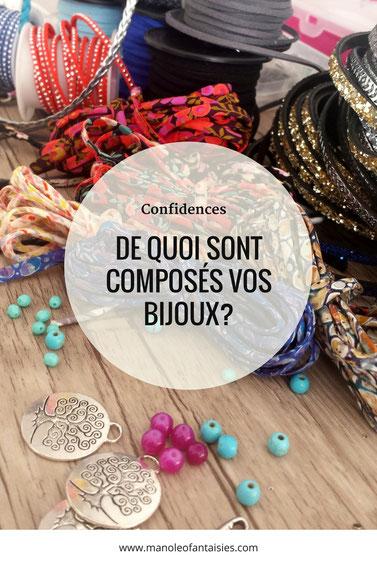 de quoi sont composés vos bijoux manoleo fantaisies article blog