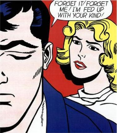 Roy Lichtenstein.Forget it, forget me 1962.203cmx173cm.Mujeres prototipos del autor en plena crisis sentimental, ciertos clichés sociales con notas de ironia.