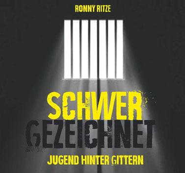 Ronny Ritze (Hg.): Schwer gezeichnet - Jugend hinter Gittern. Garamond-Verlag Jena 2015, 94 S., 14,90 Euro